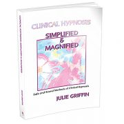 Clinical Hypnosis Simplified & Magnified